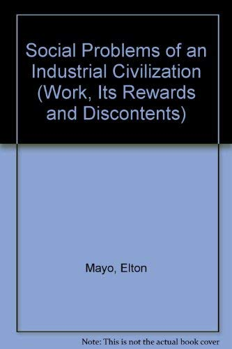 human problems of an industrial civilization Full text of social problems of an industrial civilization see other formats.