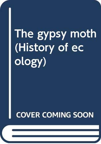 The gypsy moth (History of ecology): Forbush, Edward Howe