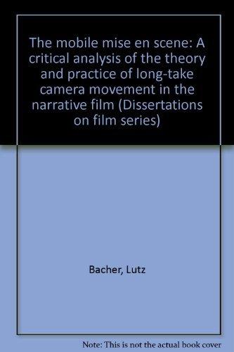 The mobile mise en scene: A critical: Bacher, Lutz