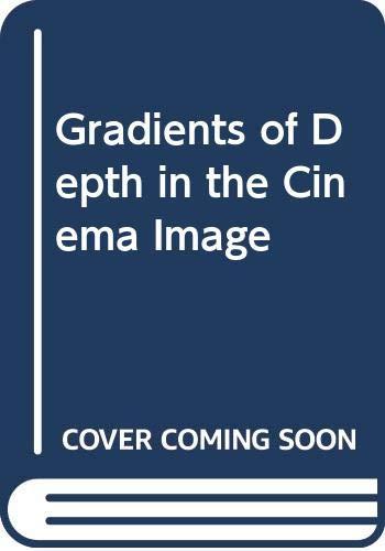9780405107535: Gradients of Depth in the Cinema Image (Dissertations on film series)
