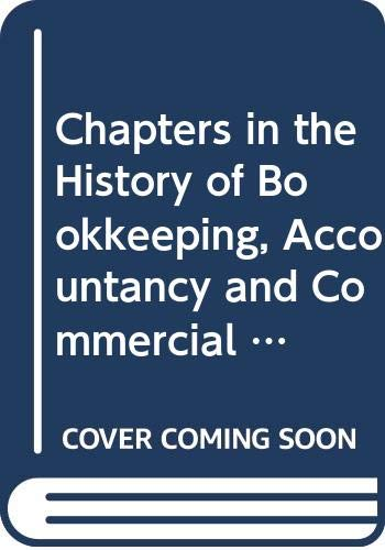 9780405109096: Chapters in the History of Bookkeeping, Accountancy and Commercial Arithmetic (The Development of contemporary accounting thought)