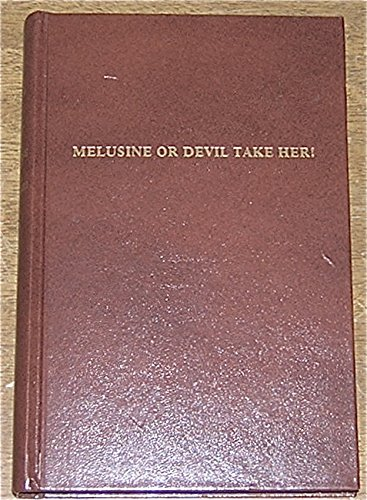 9780405109843: Melusine: Or, Devil Take Her (Lost Race and Adult Fantasy Fiction)