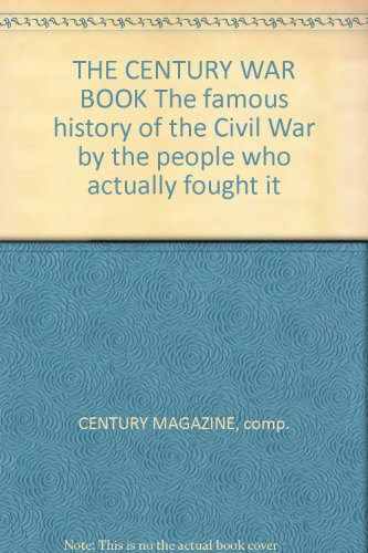 9780405111235: The Century war book: The famous history of the Civil War by the people who actually fought it