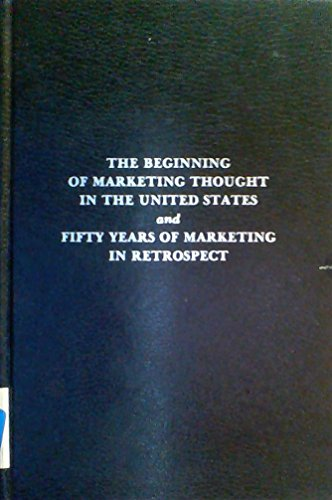 The Beginning of Marketing Thought in the U.S. (A Century of marketing): Converse, P.