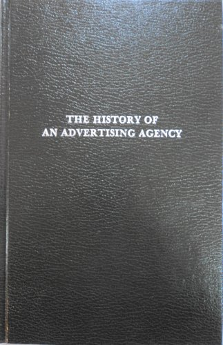 9780405111754: The History of an Advertising Agency (A Century of Marketing)