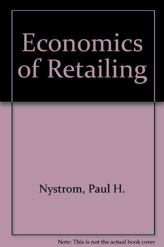 Economics of Retailing (A Century of marketing): Nystrom, Paul H.
