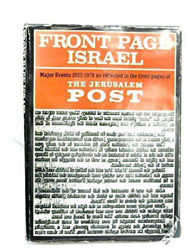 Front Page Israel: Major Events 1932-1978 As: JERUSALEM POST