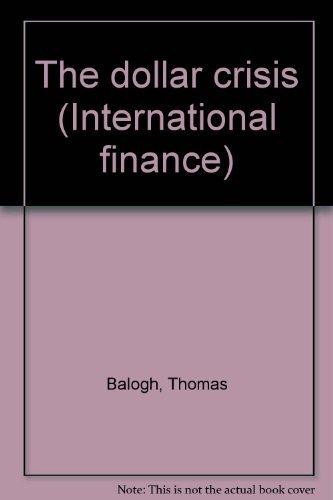 9780405112027: The dollar crisis (International finance)