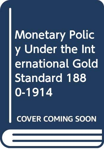 9780405112041: Monetary Policy Under the International Gold Standard 1880-1914