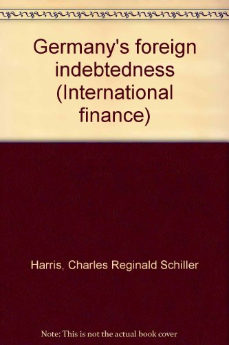 9780405112249: Germany's foreign indebtedness (International finance)