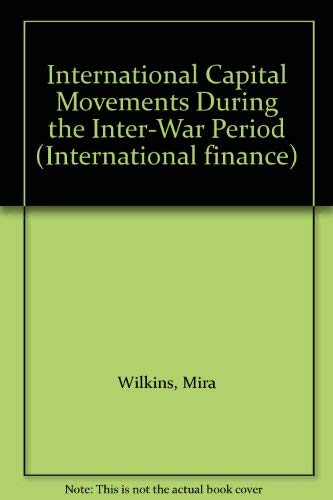 International Capital Movements During the Inter-War Period: United Nations Department of Economic ...