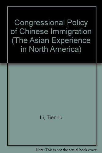 9780405112805: Congressional Policy of Chinese Immigration (The Asian Experience in North America)