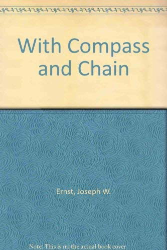 With Compass and Chain (The Management of public lands in the United States): Ernst, Joseph W.