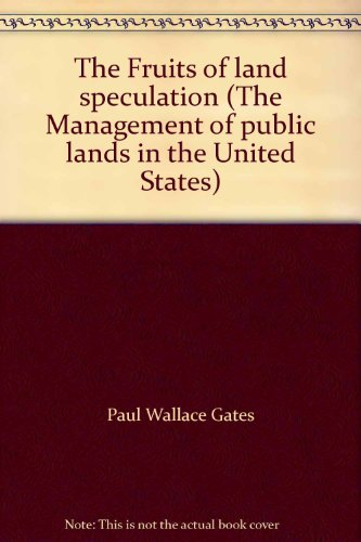 9780405113598: The Fruits of land speculation (The Management of public lands in the United States)
