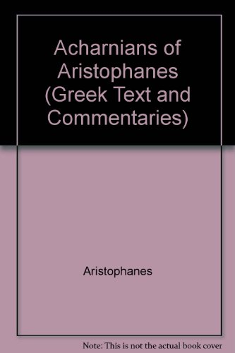 9780405114502: Acharnians of Aristophanes (Greek Text and Commentaries)