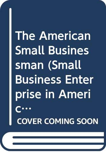 9780405114601: The American Small Businessman (Small Business Enterprise in America Series)