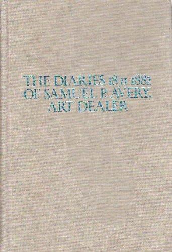 9780405115172: The Diaries 1871-1882 of Samuel P. Avery, Art Dealer