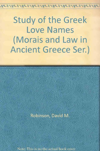 9780405115691: A Study of the Greek Love-Names Including a Discussion of Paederasty and a Prosopographia.
