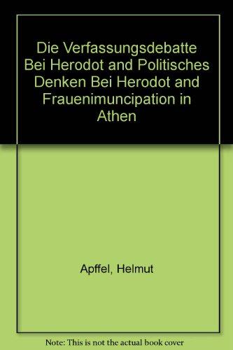 9780405115745: Die Verfassungsdebatte bei Herodot (3, 80-82) (Morals and law in ancient Greece) (German Edition)