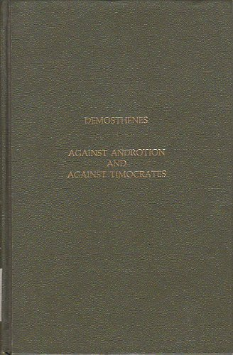 Demosthenes Against Androtion and Against Timocrates (Morals and Law in Ancient Greece): ...