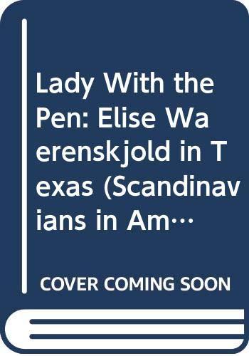 9780405116636: Lady With the Pen: Elise Waerenskjold in Texas (Scandinavians in America)