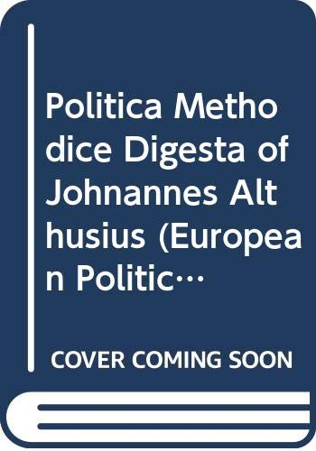 9780405116735: Politica Methodice Digesta of Johnannes Althusius