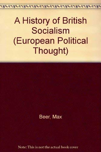 9780405116780: A History of British Socialism (European Political Thought)
