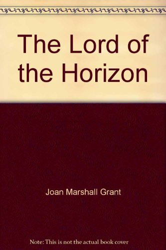 9780405117855: Lord of the horizon (The complete works of Joan Grant)