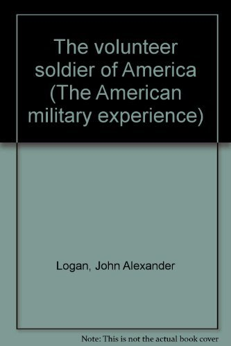 9780405118616: The volunteer soldier of America (The American military experience)