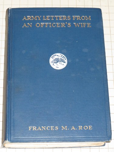 ARMY LETTERS FROM AN OFFICER'S WIFE.: Roe, Frances M.