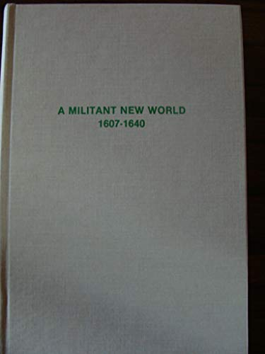 9780405118906: A militant New World, 1607-1640 (The American military experience)