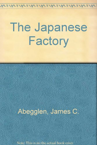 9780405120824: The Japanese Factory (Perennial works in sociology)
