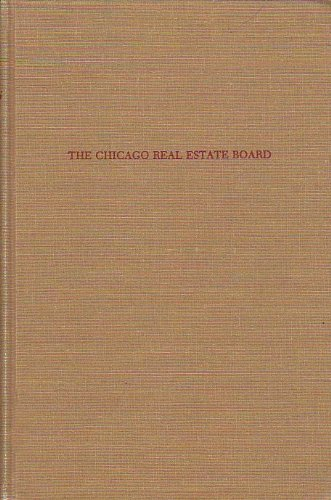 9780405120985: The Chicago real estate board: The growth of an institution (Perennial works in sociology)