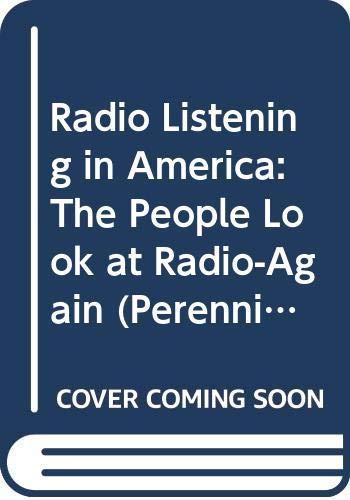 Radio Listening in America: The People Look: Lazarsfeld, Paul F.,