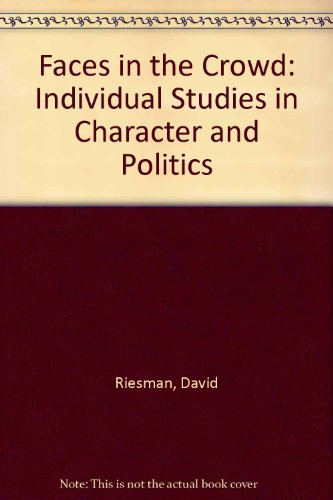 9780405121142: Faces in the Crowd: Individual Studies in Character and Politics (Perennial works in sociology)
