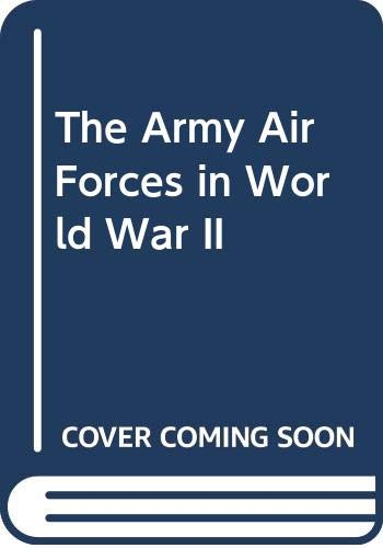 9780405121425: The Army Air Forces in World War II
