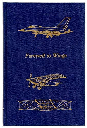 9780405121883: Farewell to Wings/Ff39 (Flight, its first seventy-five years)