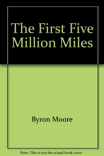 The first five million miles (Flight, its first seventy-five years): Moore, Byron