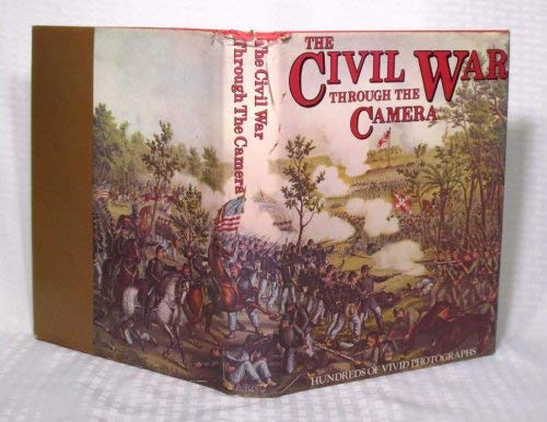 9780405122941: The Civil War Through the Camera: A Complete Illustrated History of the Civil War