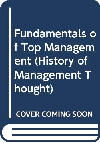 9780405123245: Fundamentals of Top Management (History of Management Thought)