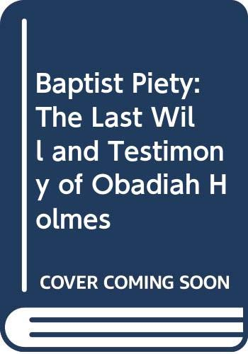 9780405124396: Baptist Piety: The Last Will and Testimony of Obadiah Holmes
