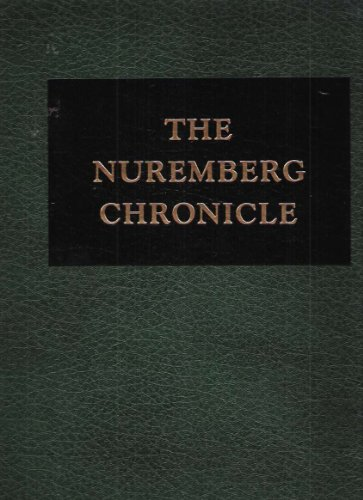The Nuremburg chronicle: A facsimile of Hartmann Schedel's Buch der Chroniken, printed by ...