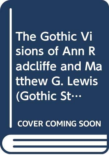 9780405126482: The Gothic Visions of Ann Radcliffe and Matthew G. Lewis (Gothic Studies and Dissertations)