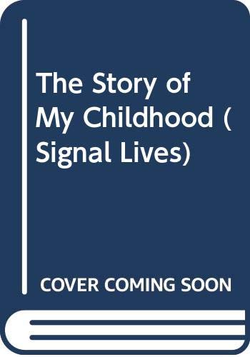 9780405128233: The Story of My Childhood (Signal Lives)
