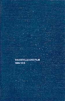 9780405129018: Vaudeville and Film 1895-1915: A Study in Media Interaction (Dissertation on Film 1980)