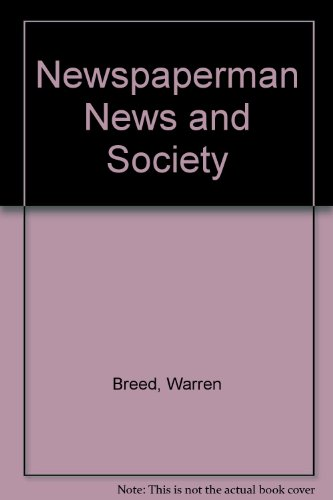 9780405129551: Newspaperman News and Society (Dissertations on sociology)