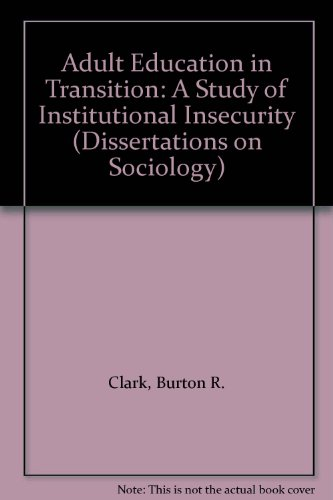 9780405129575: Adult Education in Transition: A Study of Institutional Insecurity (Dissertations on Sociology)