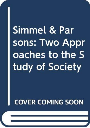 9780405129797: Simmel & Parsons: Two Approaches to the Study of Society (Dissertations in sociology)