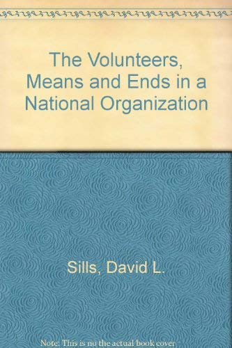 9780405129940: The Volunteers: Means and Ends in a National Organization