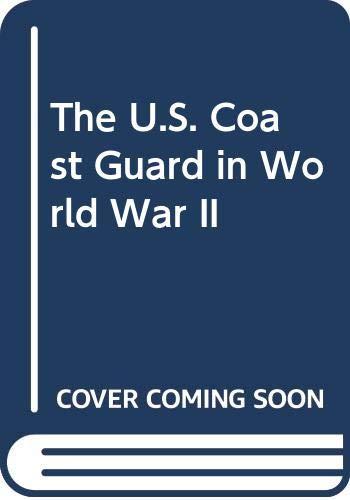 9780405130816: The U.S. Coast Guard in World War II (Navies and Men)